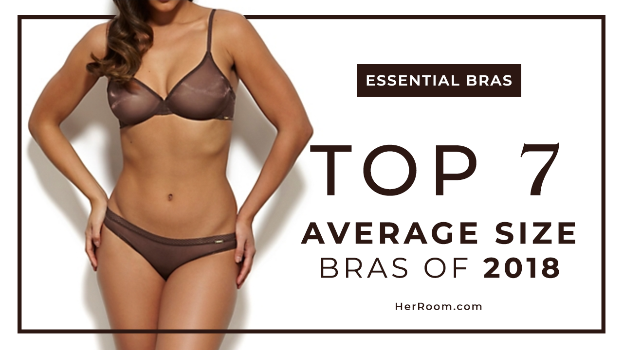 c76ff69533 Top 7 Average Size Bras of 2018 - Tomima s Blog - Lingerie ...