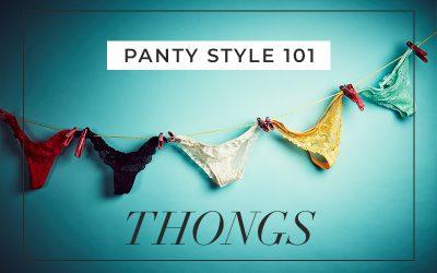 Panty Style 101: Thongs
