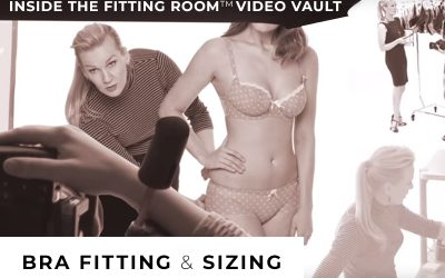 Inside The Fitting Room™ Video Vault: Bra Fitting & Sizing
