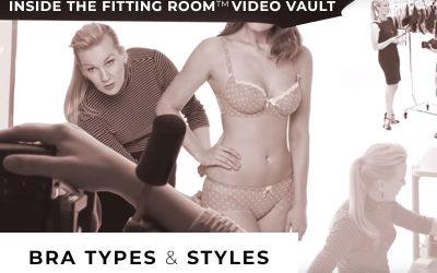 Inside The Fitting Room™ Video Vault: Bra Types & Styles
