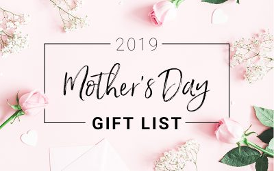 2019 Mother's Day Gift List