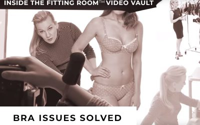 Inside The Fitting Room™ Video Vault: Bra Issues Solved