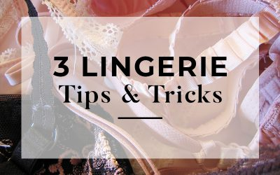 3 Quick & Easy Lingerie Tricks Every Woman Should Know