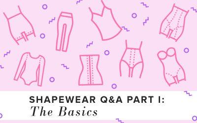 Shapewear Q&A Part I: The Basics