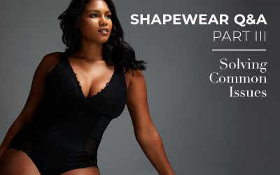 Shapewear Q&A Part III: Solving Common Issues