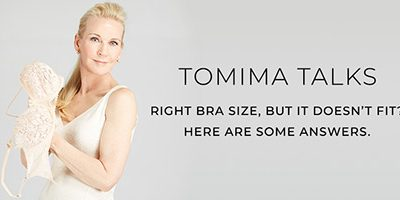 Tomima Talks: Right Bra Size, but it doesn't fit?  Here are some answers.
