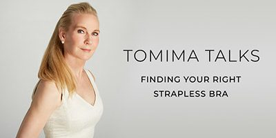 Tomima Talks: Finding your right strapless bra