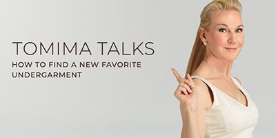 Tomima Talks: How to Find a New Favorite Undergarment