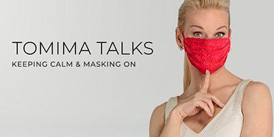 Tomima Talks: Keeping Calm & Masking On