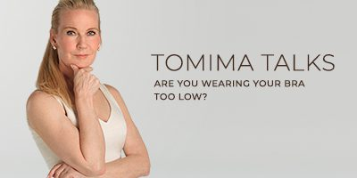 Tomima Talk: Are You Wearing your Bra Too Low?
