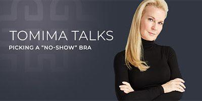 "Tomima Talks: Picking a ""No-Show"" Bra"