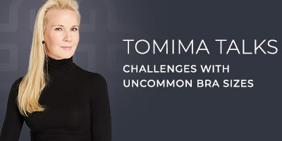Tomima Talks: Challenges with Uncommon Bra Sizes