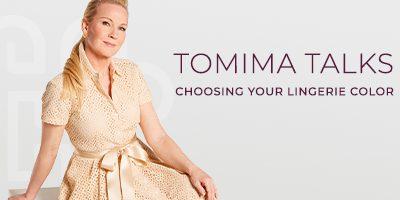 Tomima Talks: Choosing Your Lingerie Color