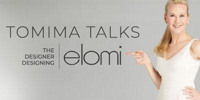 Tomima Talks: The Designer Designing Elomi