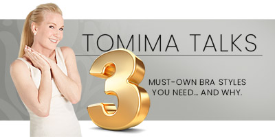 Tomima Talks: 3 Must-Own Bra Styles You Need… and Why.