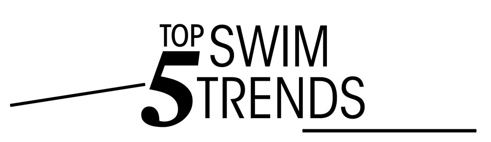 Top 5 Swim Trends Lookbook