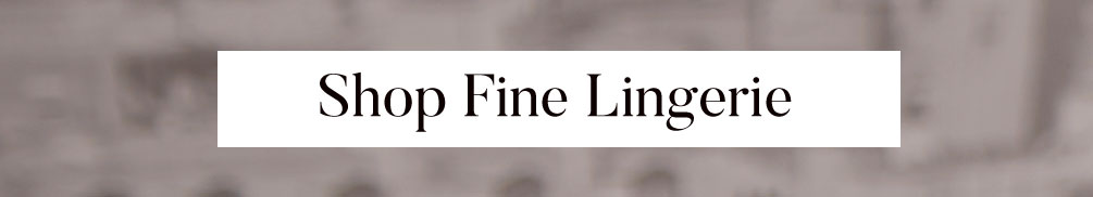 Shop All Fine Lingerie
