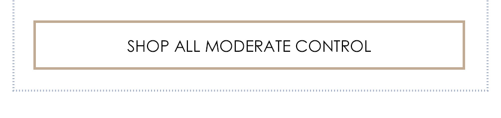 Shop All Moderate Control